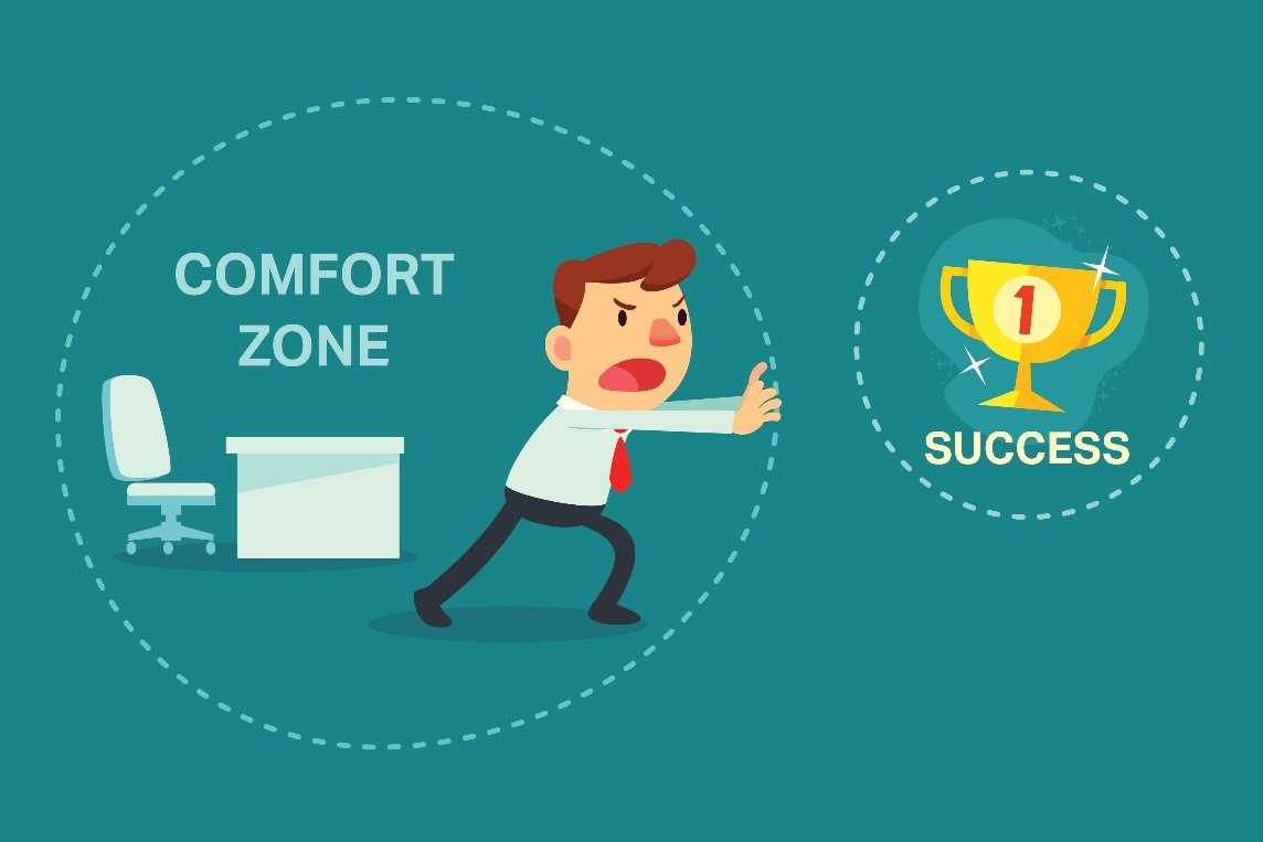 Step out of your comfort zone and challenge yourself to achieve more