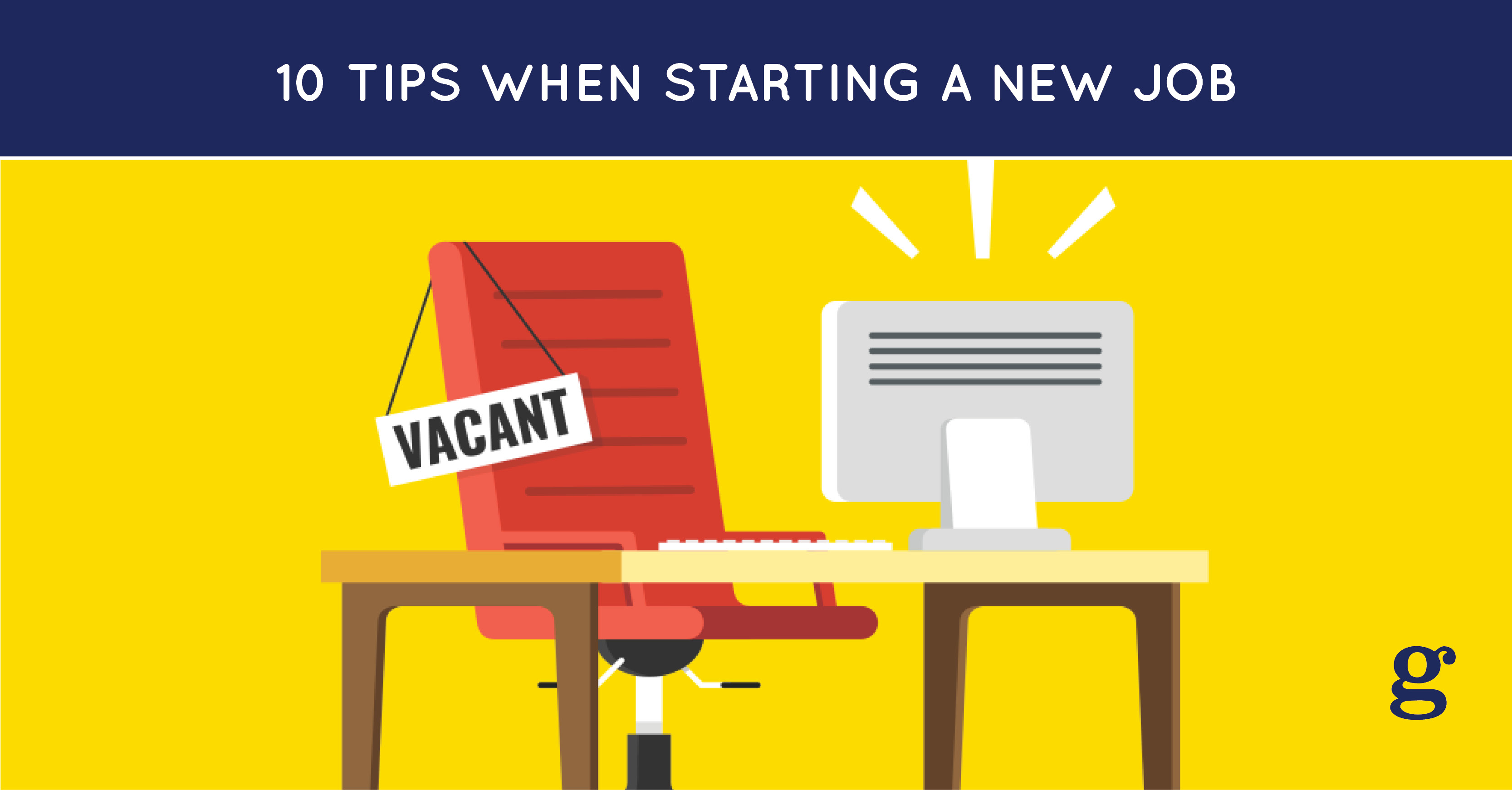 10 Tips when starting a new job
